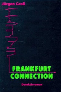 Rezension Lettern.de: Jürgen Groß - Frankfurt Connection