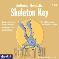 Hörbuch: Anthony Horowitz - Skeleton Key - Rezension Lettern.de