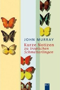 John Murray - Kurze Notizen zu tropischen Schmetterlingen - Rezension Lettern.de