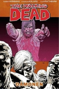 Robert Kirkman, Charlie Adlard, Cliff Rathburn: The Walking Dead 10: Dämonen - Rezension Literaturmagazin Lettern.de